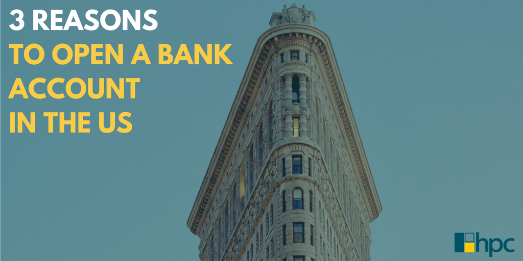 3 REASONS TO OPEN A BANK ACCOUNT IN THE US