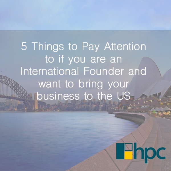 5 Things to Pay Attention to if you are an International Founder and want to bring your business to the US2.jpg
