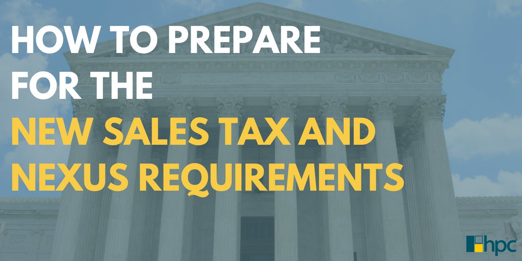 How to Prepare for the New Sales Tax and Nexus Requirements